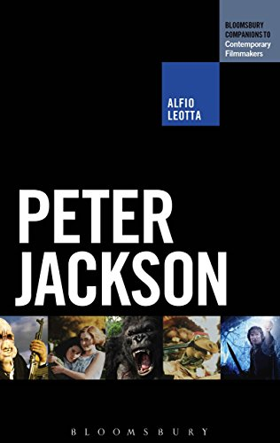 Peter Jackson (The Bloomsbury Companions to Contemporary Filmmakers) (English Edition)