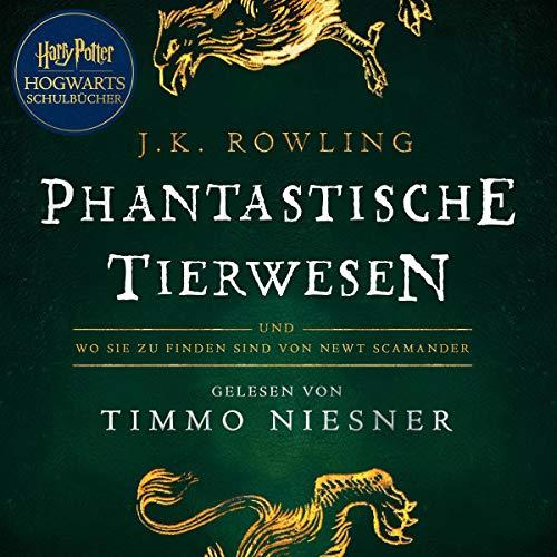 Phantastische Tierwesen und wo sie zu finden sind: Harry Potter Hogwarts Schulbücher